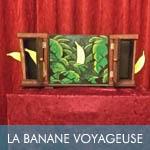 La banane voyageuse